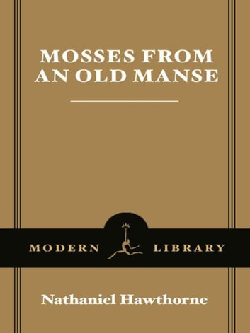 Mosses from an Old Manse ebook by Nathaniel Hawthorne