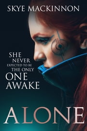 Alone - A sci-fi reverse harem ebook by Skye MacKinnon