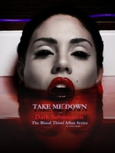 Take Me Down: Dark Submission (Book 4; Part 3) ebook by Harnet Spade