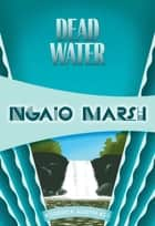 Dead Water ebook by Ngaio Marsh