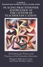Placing Practitioner Knowledge at the Center of Teacher Education ebook by Margaret Macintyre Latta,Susan Wunder