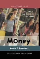 Money ebook by Robin F. Brancato