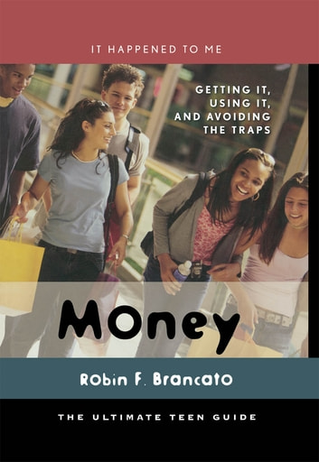 Money - Getting It, Using It, and Avoiding the Traps ebook by Robin F. Brancato
