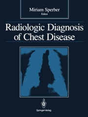 Radiologic Diagnosis of Chest Disease ebook by Philippe Grelet,Miriam Sperber,Dragutin Novak,Dirk Westra
