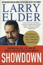 Showdown - Confronting Bias, Lies and the Special Interests That Divide America ebook by Larry Elder