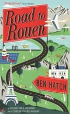 Road to Rouen ebook by Ben Hatch