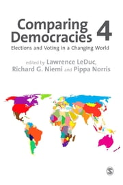 Comparing Democracies - Elections and Voting in a Changing World ebook by Lawrence LeDuc,Pippa Norris,Professor Richard G. Niemi