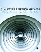 Qualitative Research Methods ebook by Dr Monique Hennink, Ajay Bailey, Inge Hutter
