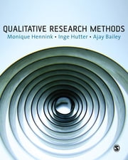 Qualitative Research Methods ebook by Dr Monique Hennink,Ajay Bailey,Inge Hutter
