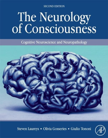 The neurology of consciousness ebook de 9780128011751 rakuten kobo the neurology of consciousness cognitive neuroscience and neuropathology ebook by fandeluxe Images