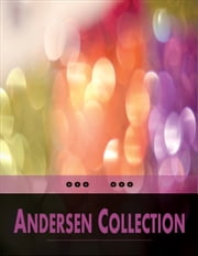 Andersen Collection: Fairy Tales, The Christmas Greeting, A Story of My Life (An Autobiography) - Fairy Tales, The Christmas Greeting, A Story of My Life (An Autobiography) ebook by Hans Christian Andersen