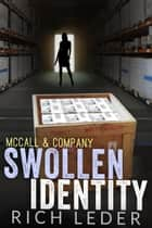 McCall & Company: Swollen Identity ebook by Rich Leder