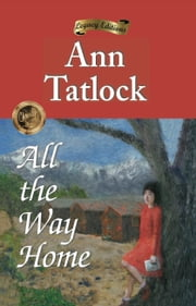 All The Way Home ebook by Ann Tatlock