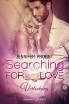 Searching for Love: Verlockung ebook by Jennifer Probst