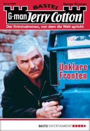 Jerry Cotton - Folge 2989 - Unklare Fronten ebook by Jerry Cotton