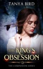 The King's Obsession ebook by Tanya Bird