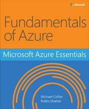 Microsoft Azure Essentials - Fundamentals of Azure ebook by Michael Collier,Robin Shahan
