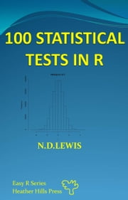 100 Statistical Tests in R ebook by NIGEL LEWIS