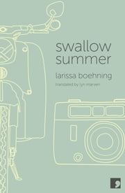Swallow Summer ebook by Larissa Boehning
