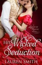 His Wicked Seduction - The League of Rogues, #2 ebook by