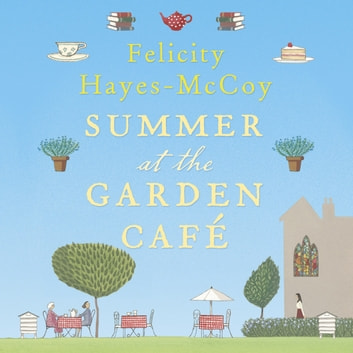 Summer at the Garden Cafe audiobook by Felicity Hayes-McCoy