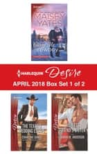 Harlequin Desire April 2018 - Box Set 1 of 2 - Claim Me, Cowboy\The Texan's Wedding Escape\His Best Friend's Sister ebook by Charlene Sands, Maisey Yates, Sarah M. Anderson