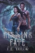 Kissing Fate ebook by