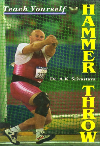 Teach Yourself Hammer Throw ebook by Dr. A.K. Srivastava