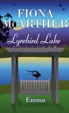 Emma - Lyrebird Lake ebook by Fiona McArthur