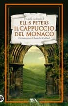 Il cappuccio del monaco ebook by Ellis Peters