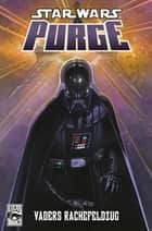 Star Wars Sonderband 80: Purge - Vaders Rachefeldzug ebook by Hayden Blackman, John Ostrander, Jim Hall,...