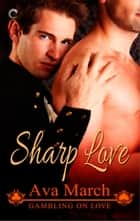 SHARP LOVE - A Regency Historical Romance ebook by Ava March
