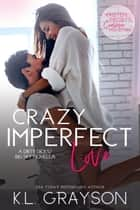 Crazy Imperfect Love: A Dirty Dicks/Big Sky Novella ebook by
