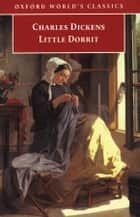 Little Dorrit ebook by Charles Dickens, Harvey Peter Sucksmith
