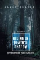 Hiding In Death's Shadow ebook by Allen Brayer