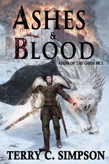 Ashes and Blood - Aegis of the Gods Book 2 ebook by Terry C. Simpson