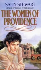 The Women Of Providence eBook by Sally Stewart