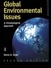Global Environmental Issues - A Climatological Approach ebook by David Kemp