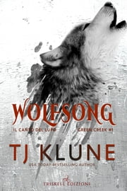 Wolfsong - Il canto del lupo eBook by TJ Klune