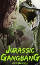 Jurassic Gangbang ebook by Jane Dashiell