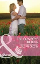 The Cowboy's Return (Mills & Boon Cherish) (Red Valley Ranchers, Book 1) ebook by Susan Crosby