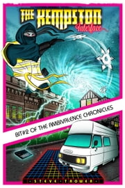 The Kempston Interface - The Ambivalence Chronicles, #2 ebook by Steve Trower