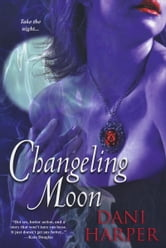 Changeling Moon ebook by Dani Harper