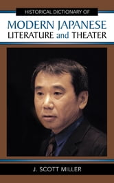 Historical Dictionary of Modern Japanese Literature and Theater ebook by Scott J. Miller