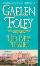 Her Every Pleasure ebook by Gaelen Foley