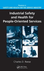 Industrial Safety and Health for People-Oriented Services ebook by Reese, Charles D.
