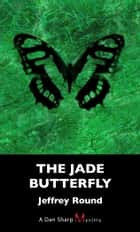 The Jade Butterfly ebook by Jeffrey Round