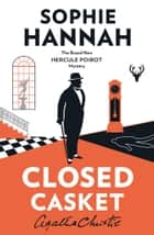 Closed Casket: The New Hercule Poirot Mystery ebook by