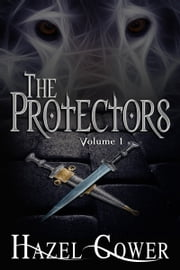 The Protectors, Volume 1 ebook by Hazel Gower