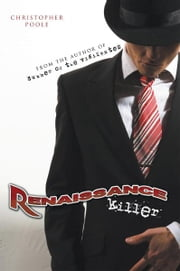 Renaissance Killer - Being the Wholly True and Unexaggerated Account of the Life and Times of Henry H. Hugo, the World's Most Gentlemanly Contract Killer ebook by Christopher Poole